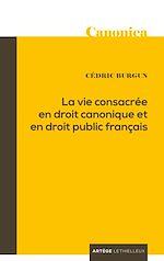 Télécharger cet ebook : La vie consacrée en droit canonique et en droit public français