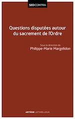 Télécharger le livre :  Questions disputées autour du sacrement de l'Ordre