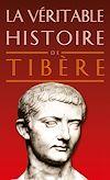 Téléchargez le livre numérique:  La Véritable Histoire de Tibère