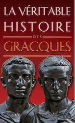 Télécharger cet ebook : La Véritable Histoire des Gracques