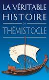 Téléchargez le livre numérique:  La Véritable Histoire de Thémistocle