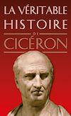 Téléchargez le livre numérique:  La Véritable Histoire de Cicéron