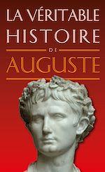 Télécharger le livre :  La Véritable Histoire d'Auguste