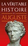 Téléchargez le livre numérique:  La Véritable Histoire d'Auguste