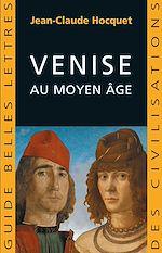 Télécharger cet ebook : Venise au Moyen Age
