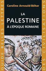 Télécharger cet ebook : La Palestine à l'époque romaine