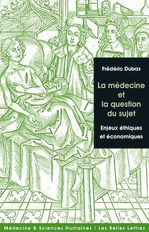 Téléchargez le livre :  La Médecine et la question du sujet