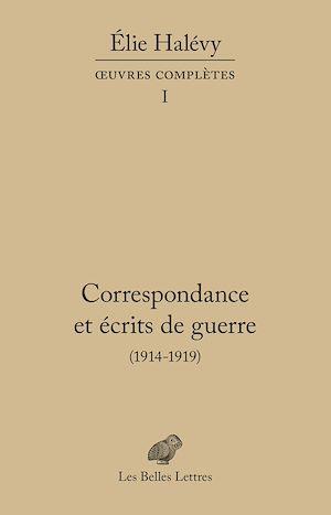 Téléchargez le livre :  Correspondance et écrits de guerre (1914-1919)