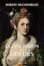 Télécharger le livre :  La Civilisation des odeurs