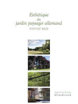 Téléchargez le livre :  Esthétique du jardin paysager allemand