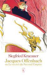 Télécharger le livre :  Jacques Offenbach ou le secret du Second Empire
