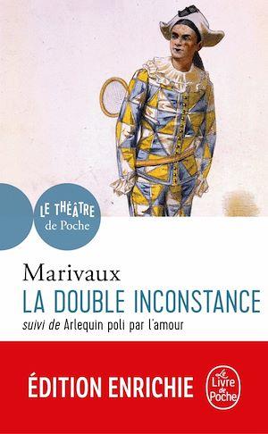Téléchargez le livre :  La Double Inconstance suivi de Arlequin poli par l'Amour