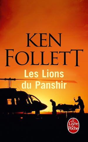Les Lions du Panshir | FOLLETT, Ken. Auteur