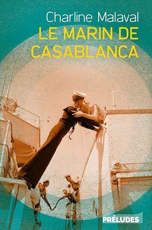 Téléchargez le livre :  Le Marin de Casablanca