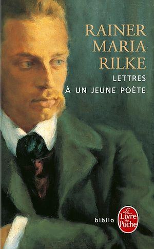 Lettres à un jeune poète | Rilke, Rainer Maria. Auteur