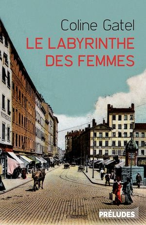 Le Labyrinthe des femmes | GATEL, Coline. Auteur