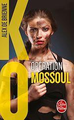 Télécharger le livre :  Opération Mossoul (KO, Tome 2)