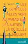 Téléchargez le livre numérique:  Les gentilles Filles vont au paradis, les autres là où elles veulent