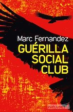 Télécharger le livre :  Guérilla Social Club