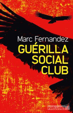 Téléchargez le livre :  Guérilla Social Club