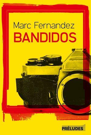 Téléchargez le livre :  Bandidos