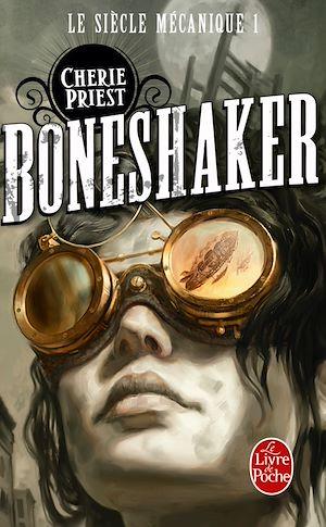 Téléchargez le livre :  Boneshaker (Le Siècle mécanique, Tome 1)