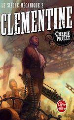 Télécharger le livre :  Clementine (Le Siècle mécanique, Tome 2)