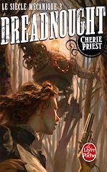Télécharger le livre :  Dreadnought (Le Siècle mécanique, Tome 3)