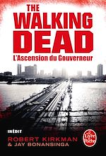 Télécharger le livre :  L'Ascension du Gouverneur (The Walking Dead, tome 1)