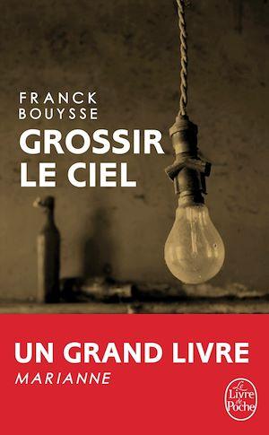 Grossir le ciel | Bouysse, Franck. Auteur