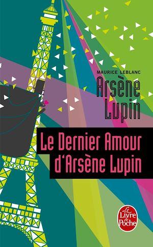 Téléchargez le livre :  Le Dernier Amour d'Arsène Lupin