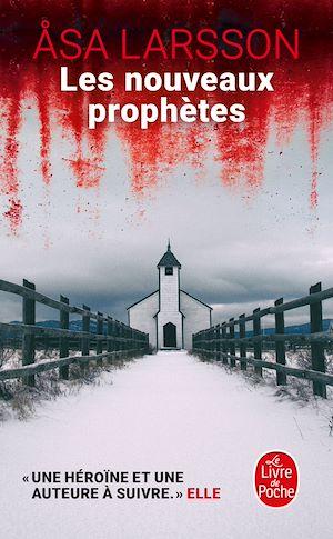 Les nouveaux Prophètes | Larsson, Åsa. Auteur