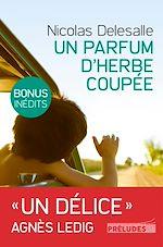 Télécharger le livre :  Un Parfum d'herbe coupée (Edition avec bonus : 2 chapitres inédits)
