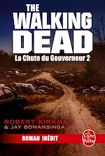 Télécharger le livre :  La Chute du Gouverneur (The Walking Dead Tome 3, Volume 2)