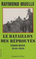 Télécharger le livre :  Le bataillon des réprouvés : le BILOM