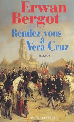 Téléchargez le livre :  Rendez-vous à Vera Cruz