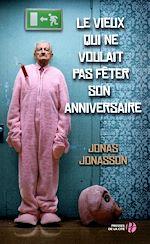 Télécharger le livre :  Le Vieux qui ne voulait pas fêter son anniversaire