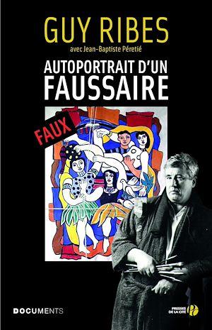 Téléchargez le livre :  Autoportrait d'un faussaire