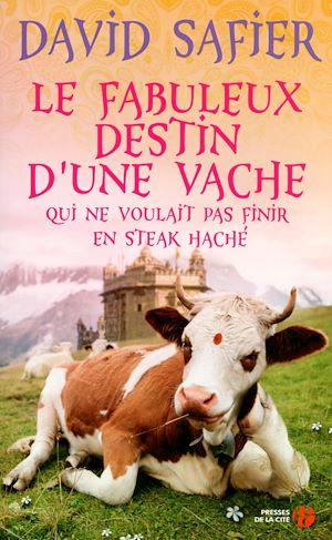 Téléchargez le livre :  Le fabuleux destin d'une vache qui ne voulait pas finir en steak haché