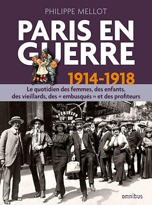 Téléchargez le livre :  Paris en guerre 1914-1918
