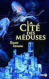 Téléchargez le livre numérique:  La cité des méduses