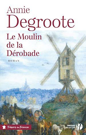 Téléchargez le livre :  Le Moulin de la Dérobade