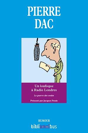 Téléchargez le livre :  Un loufoque à Radio Londres