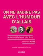 Télécharger le livre :  On ne badine pas avec l'humour d'Allais