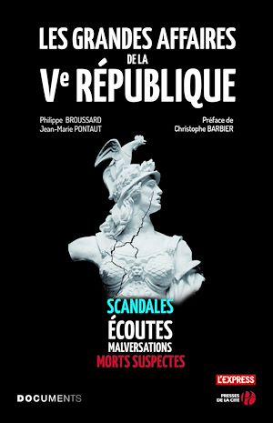 Téléchargez le livre :  Les Grandes Affaires de la Ve République