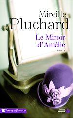Télécharger le livre :  Le miroir d'Amélie