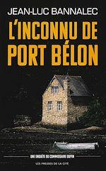 Télécharger le livre :  L'inconnu de Port Bélon