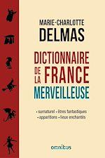 Télécharger le livre :  Dictionnaire de la France merveilleuse