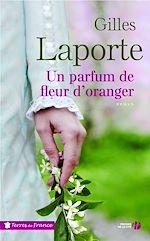 Télécharger le livre :  Un parfum de fleur d'oranger
