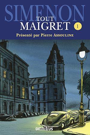 Téléchargez le livre :  Tout Maigret T. 1